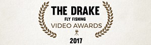 2017 Drake Magazine Fly Fishing Video Awards