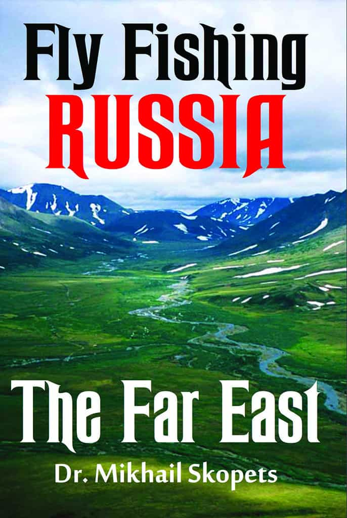 Fly Fishing Russia: The Far East.